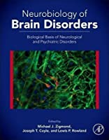 Neurobiology of Brain Disorders: Biological Basis of Neurological and Psychiatric Disorders by Unknown(2014-12-17)