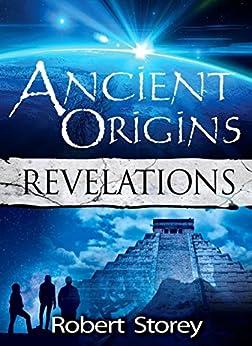 Ancient Origins (Revelations): Book 1 of Ancient Origins by [Storey, Robert]