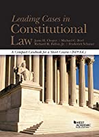 Leading Cases in Constitutional Law, A Compact Casebook for a Short Course, 2019 (American Casebook Series)