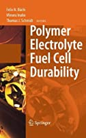 Polymer Electrolyte Fuel Cell Durability by Unknown(2009-02-20)