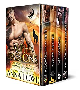Alpha Passions: Four Steamy, Suspenseful Paranormal Romances by [Lowe, Anna]