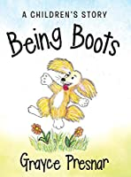 Being Boots: A Children's Story