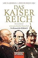 Das Kaiserreich: Deutschland unter preussischer Herrschaft - Von Bismarck bis Wilhelm II.