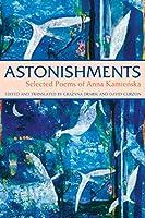 Astonishments: Selected Poems of Anna Kamienska