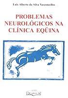 Problemas Neurológicos Na Clínica Equina (Em Portuguese do Brasil)
