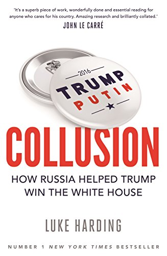 Collusion how russia helped trump win the white house ebook luke collusion how russia helped trump win the white house by harding luke fandeluxe Images