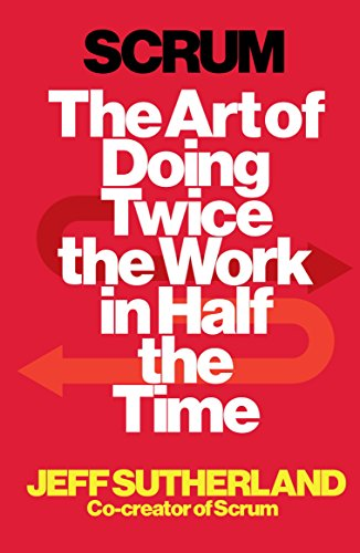Scrum: The Art of Do...