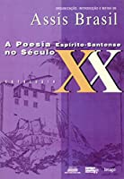 A poesia espirito-santense no seculo XX: Antologia (Colecao Poesia brasileira) (Portuguese Edition)