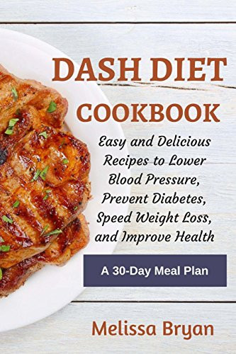 DASH Diet Cookbook: Easy and D...