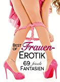 Best of Frauen-Erotik: 69 frivole Fantasien (German Edition)