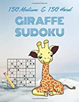 150 medium & 150 hard GIRAFFE SUDOKU: Improve Your Game With This Two Level Notebook