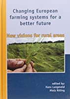 Changing European Farming Systems For A Better Future: New Visions for Rural Areas