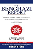The Benghazi Report: Review of the Terrorist Attacks on U.S. Facilities in Benghazi, Libya, September 11-12, 2012