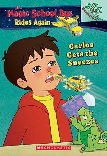 Download Carlos Gets the Sneezes: Exploring Allergies (The Magic School Bus Rides Again) (English Edition) B0754LZN3H