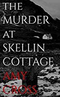 The Murder at Skellin Cottage