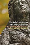 The Religious History of American Women: Reimagining the Past (English Edition) 画像