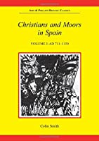Christians and Moors in Spain (Hispanic Classics)