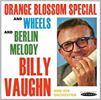 Orange Blossom Special & Wheels / Berlin Melody by Billy Vaughn (2012-02-14)