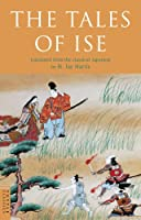 The Tales of Ise (Classics of Japanese Literature)
