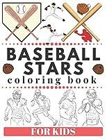 BASEBALL STARS Coloring Book For Kids: Super Athletes