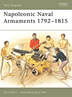 Napoleonic Naval Armaments 1792-1815 (New Vanguard)