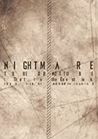NIGHTMARE TOUR 2014 TO BE OR NOT TO BE:That is the Question. TOUR FINAL @ 東京国際フォーラムホールA (DVD+CD)(在庫あり。)