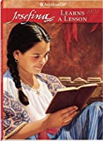 Josefina Learns a Lesson: A School Story (American Girl Collection)