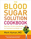 The Blood Sugar Solution Cookbook: More than 175 Ultra-Tasty Recipes for Total Health and Weight Loss 画像