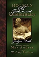 Holman Old Testament Commentary: Judges, Ruth