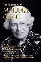 The Philosophy of Marjorie Grene (Library of Living Philosophers)