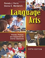 Language Arts: Process, Product and Assessment for Diverse Classrooms