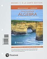 Intermediate Algebra with Applications & Visualization, Books a la Carte Edition Plus MyLab Math -- Access Card Package (5th Edition)