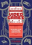 The Comic Book Story of Video Games: The Incredible History of the Electronic Gaming Revolution 画像