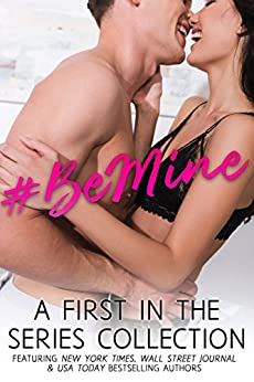 #BeMine by [Justice, A.D., Bliss, Chelle, Romig, Aleatha, Fields, MJ, Louise, Tia, Coopmans, Kathy, Leigh, T.K., Dare, Michelle, Levine, Nina, Ashley, Katie, Stratton, M., Cerny, M.C,, Rhodes, Katherine, Morris, Liv, Moose, S., Benson, Kate, Hildreth, Scott, Hargrove, A.M., Harms, C.A., Whitney, Gina]