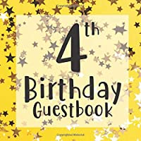 4th Birthday Guestbook: Neon Yellow Gold Star Confetti Themed - Fourth Party Toddler Children Event Celebration Keepsake Book - Family Friend Sign in Write Name, Advice Wish Message Comment Prediction - W/ Gift Recorder Tracker Log & Picture Space