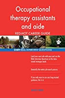 Occupational Therapy Assistants and Aide Red-Hot Career; 2589 Real Interview Que