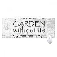 スローガンがある雑草のない庭はない ノンスリップゴムパッドのゲームマウスパッドプレゼント