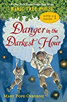 Danger in the Darkest Hour (Magic Tree House Super Edition)
