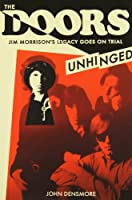 The Doors Unhinged: Jim Morrison's Legacy Goes on Trial