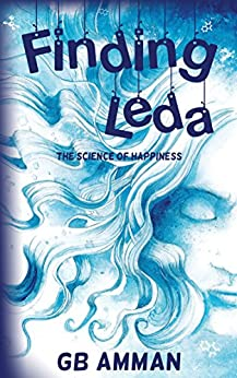 Finding Leda: The Science of Happiness (The Italian Saga Book 5) by [B Amman, Gaia]