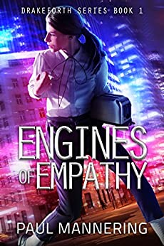 Engines of Empathy (Drakeforth Series Book 1) by [Mannering, Paul]