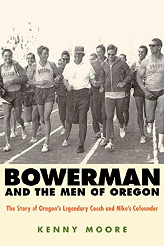 Bowerman and the Men of Oregon: The Story of Oregon