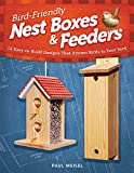 Bird-Friendly Nest Boxes & Feeders: 12 Easy-to-Build Designs that Attract Birds to Your Yard (English Edition)