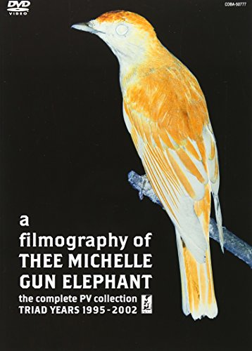 a filmography of THEE MICHELLE GUN ELEPHANT the Complete PV collection TRIAD YEARS 1995-2002 [DVD]の詳細を見る