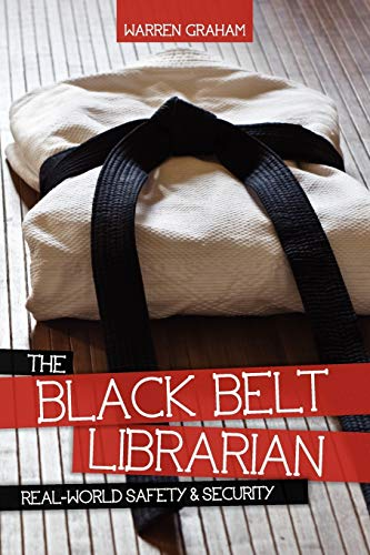 Download The Black Belt Librarian: Real-World Safety & Security 0838911374