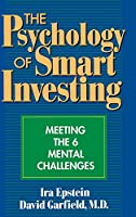 The Psychology of Smart Investing: Meeting the 6 Mental Challenges
