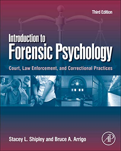Download Introduction to Forensic Psychology, Third Edition: Court, Law Enforcement, and Correctional Practices 012382169X