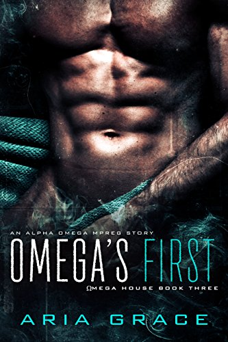 Omega's First: An Alpha Omega MPreg (Omega House Book 3) (English Edition)