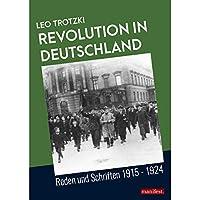 Revolution in Deutschland: Reden und Schriften 1915 - 1924
