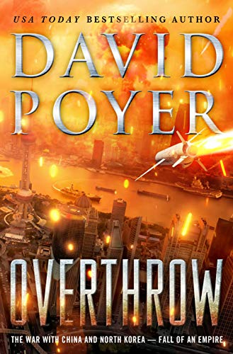 Overthrow: The War with China and North Korea--Fall of an Empire (English Edition)